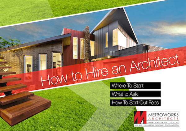How To Hire An Architect Metroworks Architects